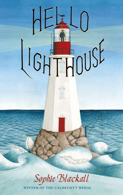 Sophie Blackall «Hello Lighthouse» - Софи Блэколл «Привет, маяк!»